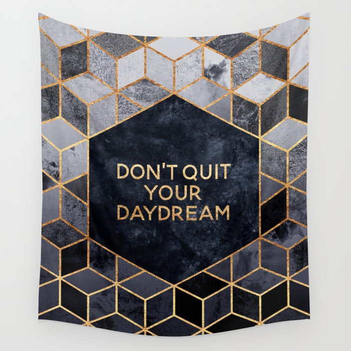 Don't quit your daydream Wall Tapestry
