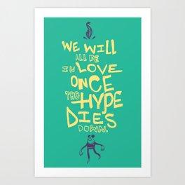 The Hype Art Print