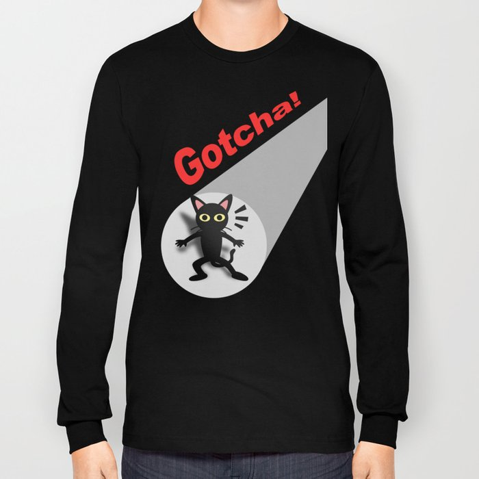 Gotcha! Long Sleeve T-shirt