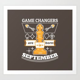 Game Changers are Born in September Art Print