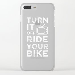 Turn it Off Ride Your Bike Cycling Bicycle Clear iPhone Case