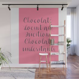 Chocolate understands, shabby chic, quote, coffeehouse, coffee shop, bar, decor, interior design Wall Mural
