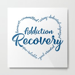 Addiction recovery, sobriety, sober Metal Print