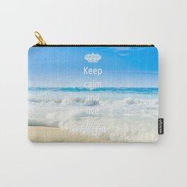 keep calm and live Aloha Carry-All Pouch