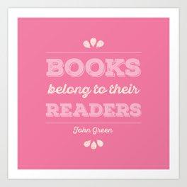 Books belong to Readers Art Print