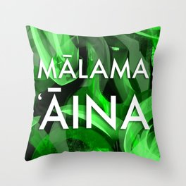 MĀLAMA 'ĀINA - TAKE CARE OF OUR LAND Throw Pillow