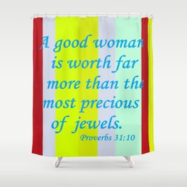 A Good Woman Shower Curtain