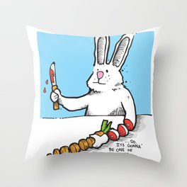 Gonna' Be One Of Those... Throw Pillow