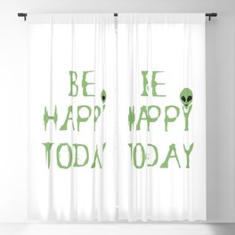 Be Happy Today Aliens Blackout Curtain