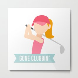 Gone Clubbin Clubbing Party Golf Club Pun Metal Print