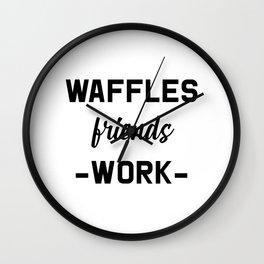 Waffles Friends Work Motivational Weekend Design Wall Clock