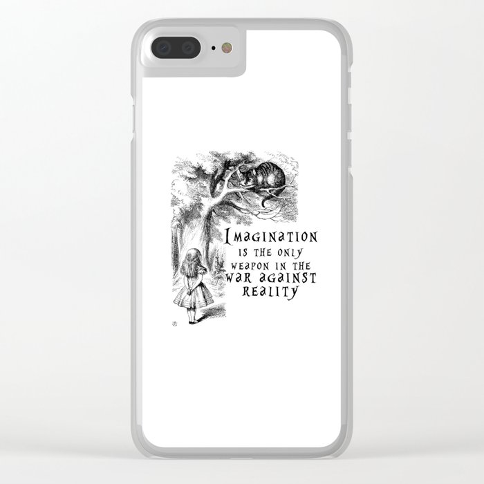 Imagination is the only weapon in the war against reality Clear iPhone Case