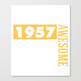 Made in 1957 - Perfectly aged Canvas Print