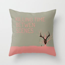 Killing Time Between Scenes Throw Pillow