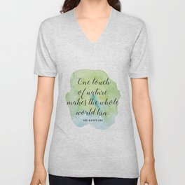 One touch of nature makes the whole world kin. Shakespeare Unisex V-Neck