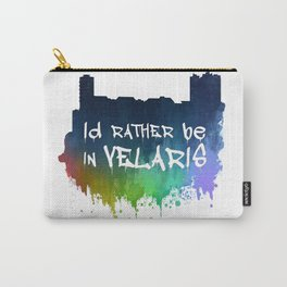I'd Rather Be In Velaris Carry-All Pouch