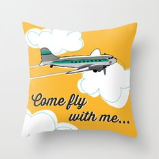 Come fly with me... Throw Pillow