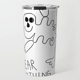 Fear Nothing Travel Mug