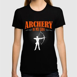 Archery Is My Life T-shirt