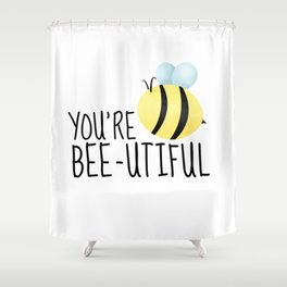 You're Bee-utiful Shower Curtain