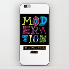 Moderation is Fatal iPhone & iPod Skin