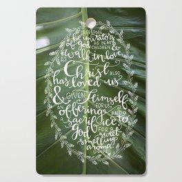 Walk in Love     Ephesians 5:1-2 Cutting Board