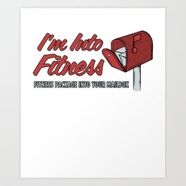 I'm Into Fitness print | Funny Postal Worker Hero products Art Print