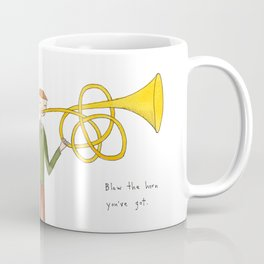 blow the horn you've got Coffee Mug