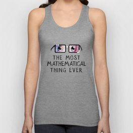 The Most Mathematical Thing Ever Unisex Tank Top