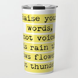 Raise your words, not voice. Rumi Travel Mug