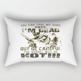 Take My Guns Once I'm Dead! Rectangular Pillow