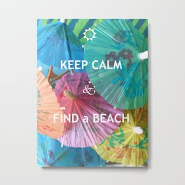 FIND a BEACH Metal Print