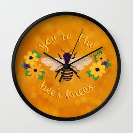 You're The Bee's Knees Wall Clock