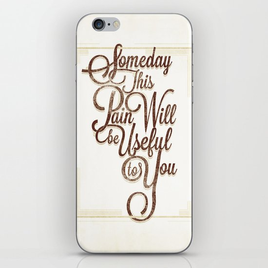 Someday This Pain Will Be Useful To You iPhone & iPod Skin