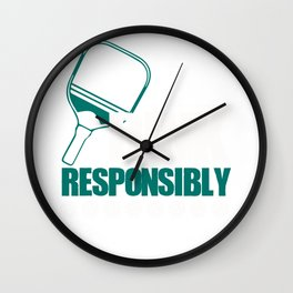 Funny Pickleball Dink Responsibly Design Wall Clock