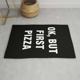 Ok but first pizza Rug