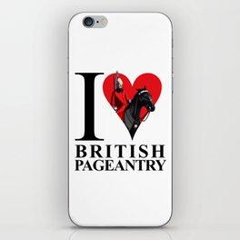 I Love British Pageantry iPhone Skin