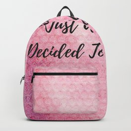 Just a girl who decided to go for it! Backpack