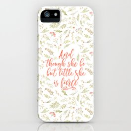 And though she be but little she is fierce (WFB). On white. iPhone Case
