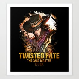 League of Legends TWISTED FATE - [The Card Master] Art Print