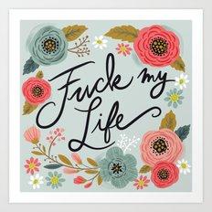 Pretty Swe*ry: F my Life Art Print