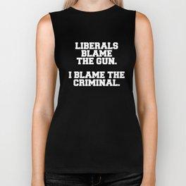Liberals Blame Gun I Blame Criminal Political Biker Tank