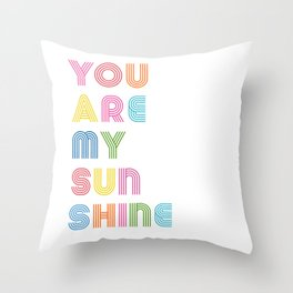 You Are My Sunshine Brightly Colored Kids Room Decor Throw Pillow