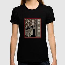 Choo Choo Choose Detroit T-shirt