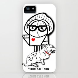 You're Safe Now iPhone Case