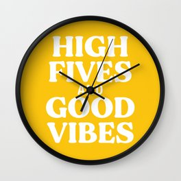 High Fives and Good Vibes Wall Clock