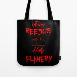 Jesus Reedus And All The Holy Flanery  - Red on Black Tote Bag