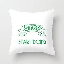 Still looking for a sensible and unique gift to your loved ones? Stop Looking Start Doing T-shirt  Throw Pillow