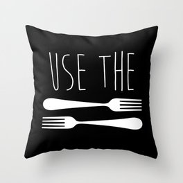 Use The Forks Throw Pillow