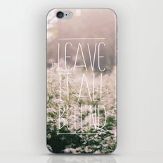 LEAVE IT ALL BEHIND_ iPhone & iPod Skin